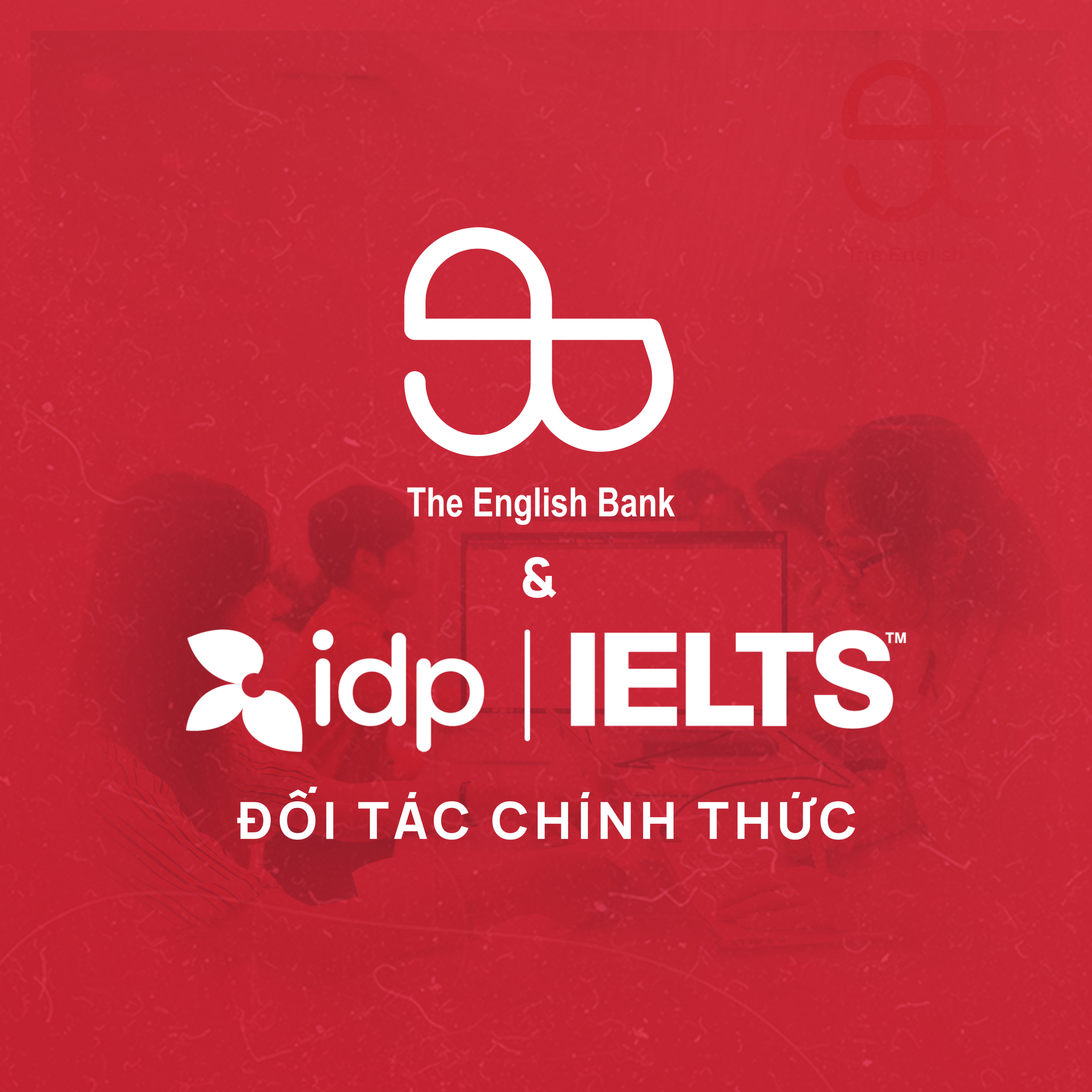HỢP TÁC CÙNG IDP VIỆT NAM, THE ENGLISH BANK PLEIKU MANG ĐẾN TRẢI NGHIỆM THÚ VỊ CHO HỌC VIÊN