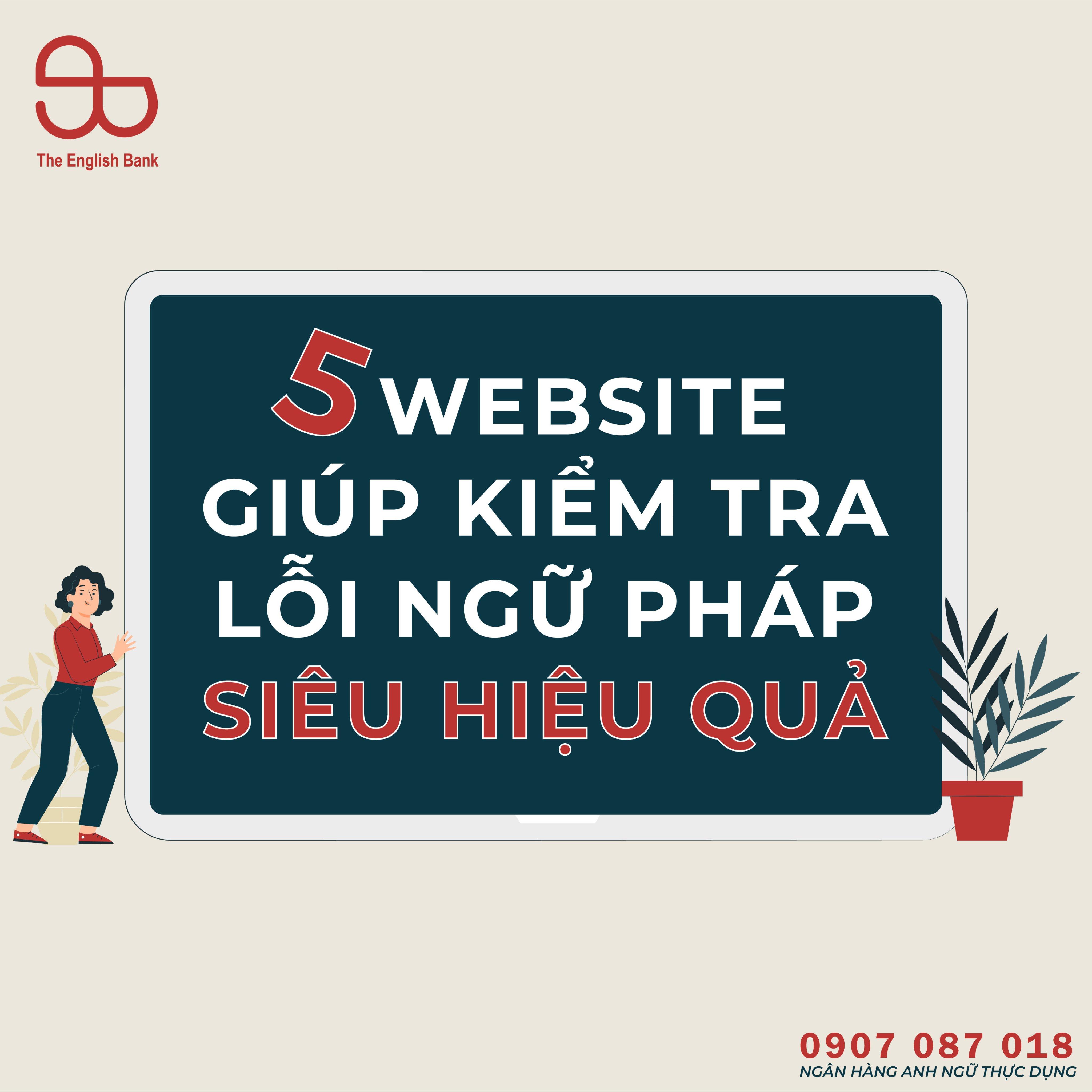 5 Website Giúp Kiểm Tra Lỗi Ngữ Pháp Tiếng Anh Siêu Hiệu Quả